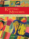 Knitting Memories (eBook): Reflections on the Knitter&#39;s Life